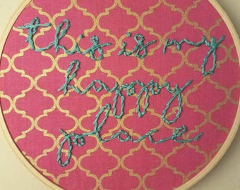 This is my happy place. Hand embroidered hoop art.
