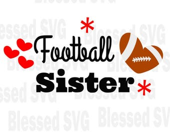 Football sister svg,football svg,Football cut file,Sports svg,Silhouette svg,Cricut svg,Cuttng file,instant download