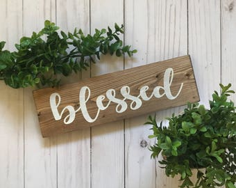 Blessed Sign, Blessed Wood Sign, Blessed Wooden Sign, I Am Blessed Sign, I'm Blessed Sign, Blessed Wall Art, Blessed Decor, Small Blessed