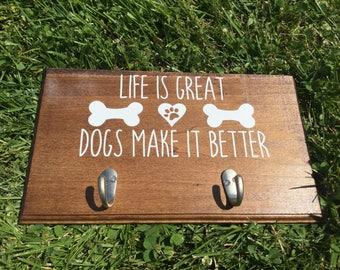 Dogs Make Life Better Leash Hanger