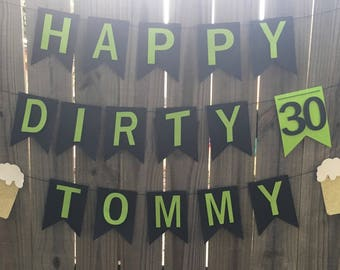 Dirty Thirty Banner/ Happy Birthday Banner