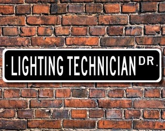 Lighting Technician, Lighting Technician Gift, Lighting Technician sign, movie studio, Theater,  Custom Street Sign, Quality Metal Sign