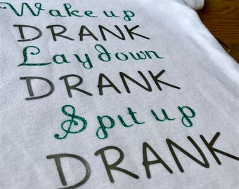 Wake up DRANK Lay Down DRANK Spit Up DRANK baby bodysuit, drank bodysuit, kendrick lamar, funny baby bodysuit, baby girl clothing, baby boy