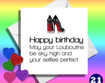 May your Louboutins,really funny greeting cards. Funny cards,funny greeting cards, funny birthday cards,funny friend,jokey card,hilarious