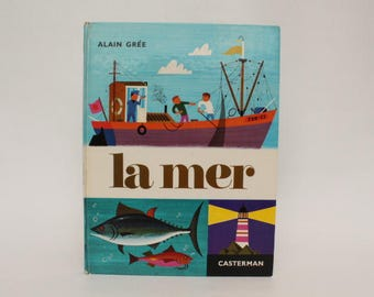 LA MER, 1971, Vintage french book by Alain Grée, Éditions Casterman, Collection Cadet-Rama