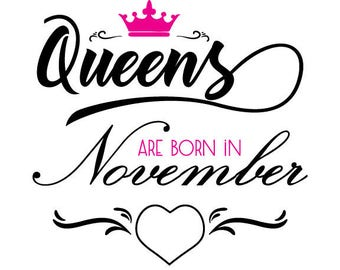 Queens are born in November vector svg,silhouette svg,queens clipart,file circuit,cameo cut files