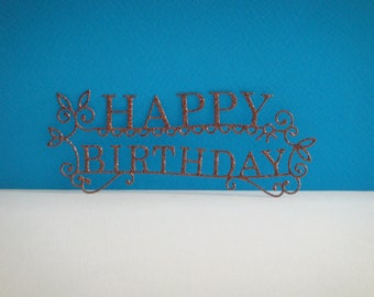 """Cut out """"Happy Birthday"""" Brown glitter for creation"""