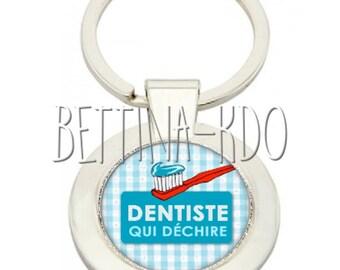 """PORTE CLES DELUXE """"dentiste qui déchire"""""""