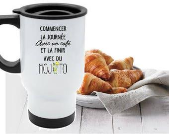 "TRAVEL MUG ""start the day with coffee... mojito"""