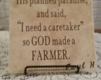 On the 8th day God made a Farmer. Perfect for anyone who farms. This is an inspirational saying from Paul Harvey
