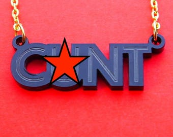 Handmade laser cut 'C*nt' necklace – recycled Perspex