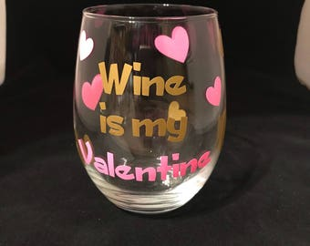 Wine is my Valentine!