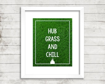 Disney World Hub Grass and Chill Funny Print