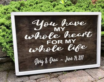 """Wood signs/ wedding gift/ personalized rustic wood sign/ """"You have my whole heart for my whole life"""""""