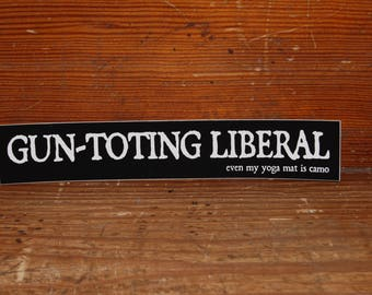 Gun-toting Liberal Sticker