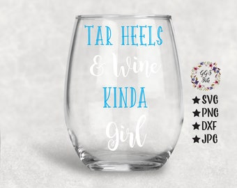 Tar Heels & Wine Kinda Girl Svg, Tar Heels Svg, Wine SVG, Wine Glass SVG, Wine Glass, Tar Heels, Png, Svg, Dxf, Jpg, Svg Files, Silhouette