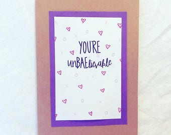 You're UnBAElievable Card