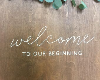 Welcome to Our Beginning Wood Wedding Sign | Custom Wedding Sign |