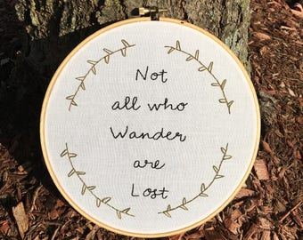 Not All Who Wander Are Lost // Handmade Embroidery