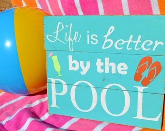 Life is better by the Pool - pool sign- patio decor