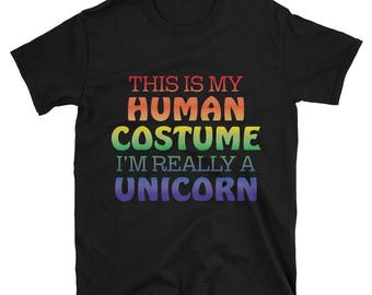 This is my Humane Costume I'm Really a Unicorn - Funny Halloween Costume - Last Minute Costume Gift - Adult Halloween Shirts