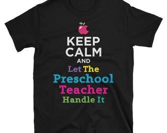 Keep Calm & Let The Preschool Teacher Handle It - Funny Preschool Teacher Shirt - Gift For Pre K Teachers Tee