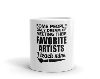 Teach My Favorite Artists Art Teacher Mug