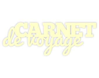 """Découpe mot """"Carnet de voyage"""" en carton bois"""
