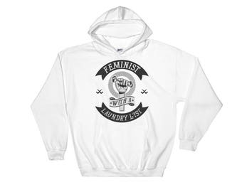 Feminist With A Laundry List Feminist Gift Hooded Sweatshirt