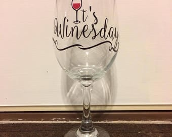"Wine Glass - ""It's Winesday"""