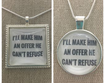 I'll make him an offer he can't refuse pendant necklace.The Godfather movie quote pendant.