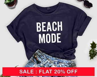 Vacation Beach mode on tshirt tumblr graphic tee womens tshirts instagram funny shirts with quotes printed unisex shirt t-shirts summer gift