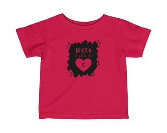 Brixton Is Where The Heart Is Infant T-Shirt