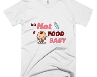 It's not a food baby Short-Sleeve T-Shirt