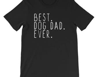 Best Dog Dad Ever Dog Dad Dog Dad Gift  Dog Lover Gift Dog Mom Dad Best Dog Dad Dog Dad Shirt Gift For Dog Dad From The Dog