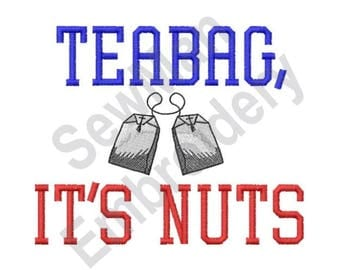 Teabag Its Nuts - Machine Embroidery Design