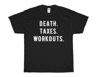 Funny Workout Shirt Taxes Workouts T Shirt Great Gift Idea Funny