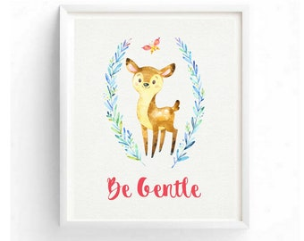 Be Gentle Children's Art Woodland Animals Deer Printable Digital Watercolor Butterlfy Wall Art Kid's Room Wall Art Family Digital Painting