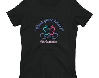 Bless your heart #lorinacares Women's t-shirt