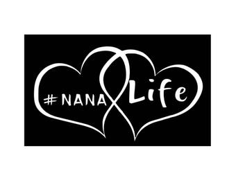 Nana Life Vinyl Decal, Hashtag, Hearts, Laptop Decal, Car Decal, Window Decal