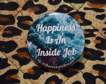 Happiness Is An Inside Job Pin