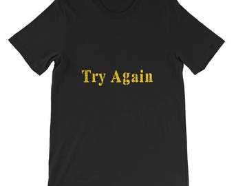 Try again Short-Sleeve Unisex T-Shirt