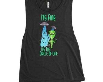 It's The Circle of Life Alien Muscle Tank/ Vegan Shirt