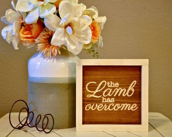 The Lamb has Overcome Sign | Easter Décor | Farmhouse Sign | Home Décor | Gift | Wood Engraved Design | Wood Framed Sign