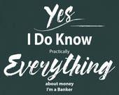 Banker T Shirt I Know Eve...