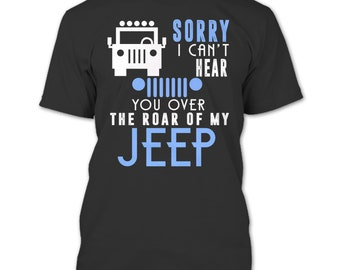You Over The Roar T Shirt, Of My Jeep T Shirt