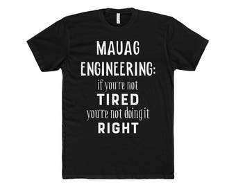 MAUAG Engineer Shirt, Engineer Gift, Engineering Gift, Engineering t-shirt, Funny Engineer Gift, Gift for engineer Husband
