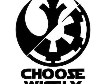 Star Wars Choose Wisely Vinyl Decal