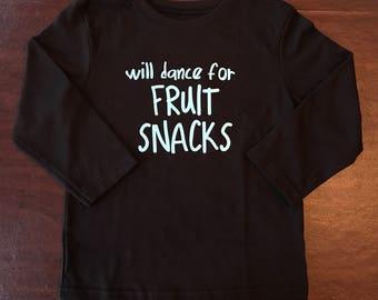 Will Dance For Fruit Snacks Toddler T Shirt