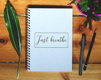 Eco Notebook, Personalized Gift, Handmade Notebook, Recycled Paper, Inspirational Quote, Customized Gift, Just breath